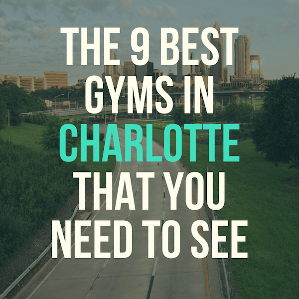 The best gyms in Charlotte NC