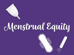 Menstrual Equity Campaign