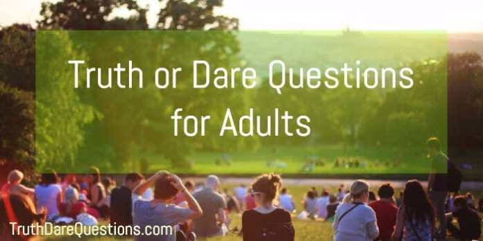 List of truth and dare questions for adults