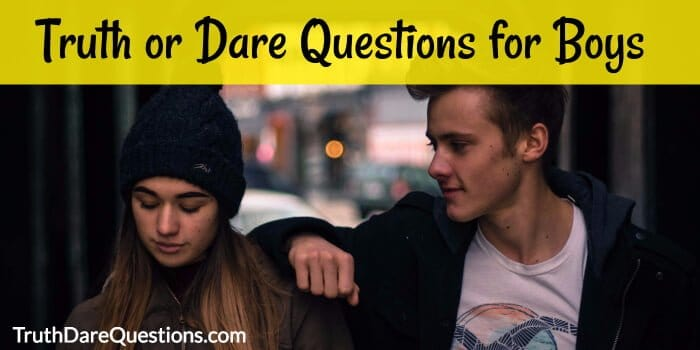 150 Truth or Dare Questions for Guys [Latest Collection]