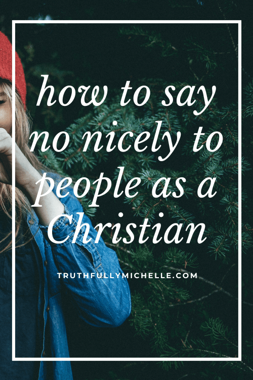how to say no nicely to people, as a Christian are we allowed to say no, biblical reasons to say no, scripture on learning to say no, when to say no to giving as a Christian, how to say no politely