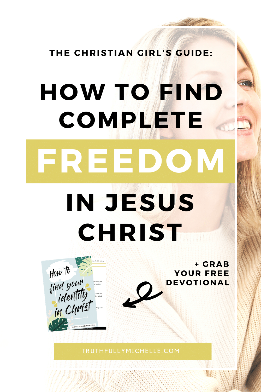 freedom in Christ, freedom in Jesus, freedom in God, finding freedom in Christ, steps to freedom in Christ, the steps to freedom in Christ