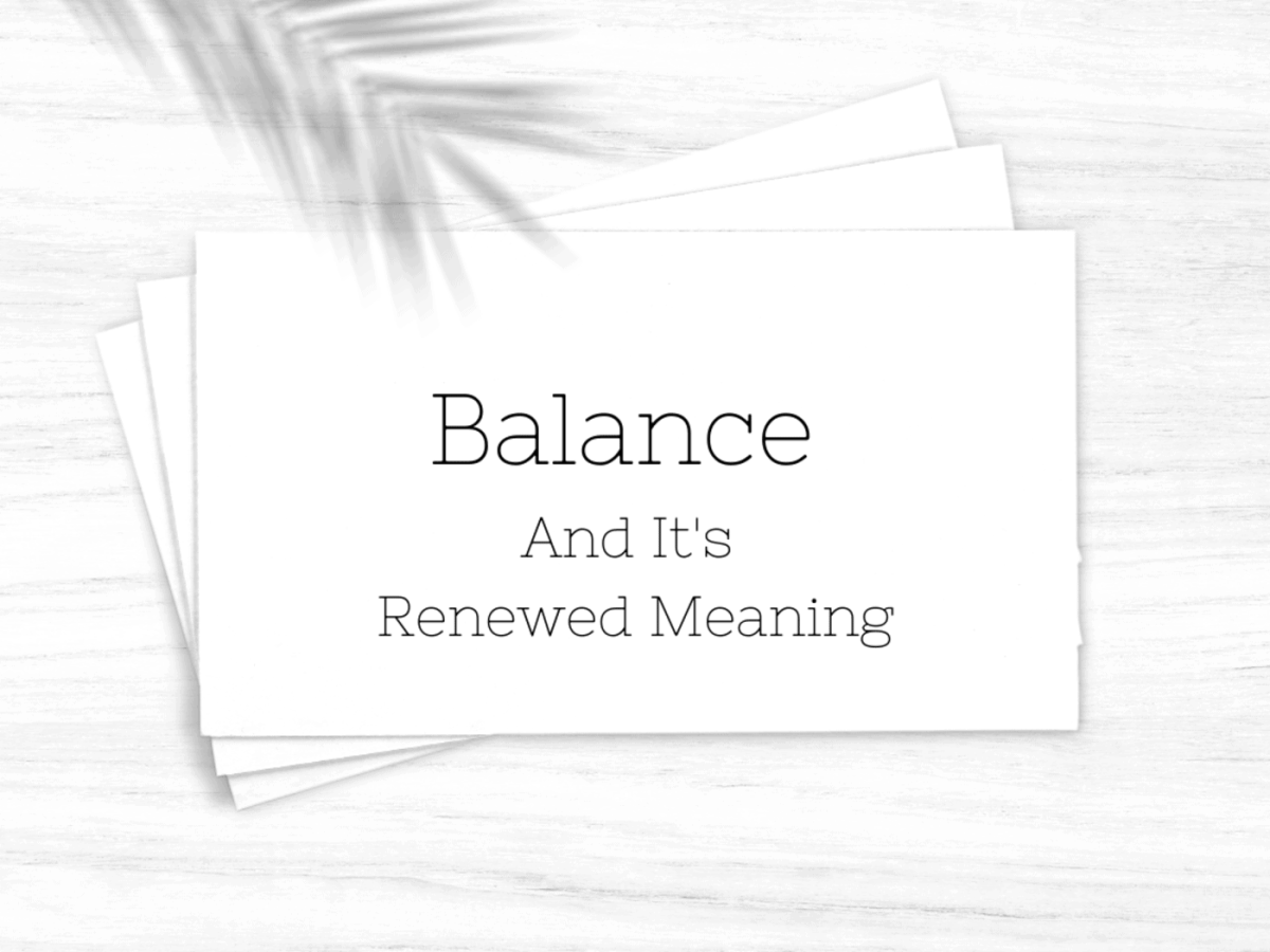 Balance and its renewed meaning