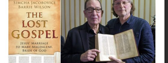 """DOES AN ANCIENT TEXT PROVE THAT JESUS WAS MARRIED TO MARY MAGDALENE AND HAD CHILDREN? A Response to """"The Lost Gospel"""" by Simcha Jacobovici and Barrie Wilson"""