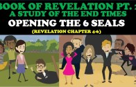 BOOK OF REVELATION (PT. 2) OPENING THE 6 SEALS