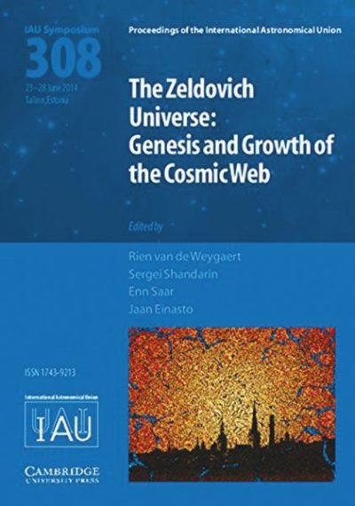 Обложка книги «Вселенная Зельдовича: рождение и рост Космической Паутины»