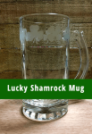 How to Glass Etch a Lucky Shamrock Mug