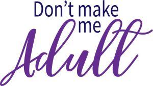 don't make me