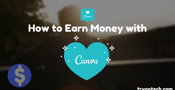 How To Make Money With Zero Investment Using Canva