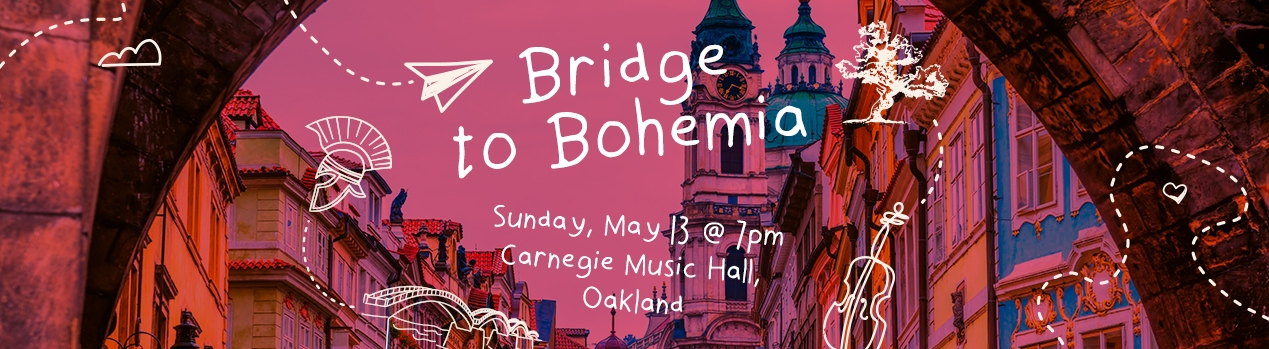 Bridge to Bohemia Sunday May 13 2018 at 7 PM Carnegie Music Hall Oakland
