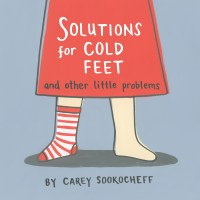Solutions for Cold Feet and Other Little Problems by Carey Sookocheff + Win a copy!