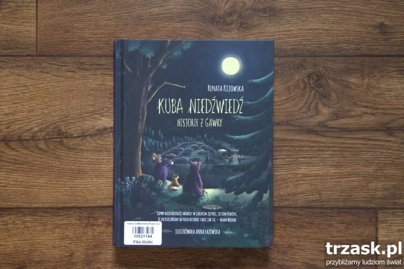 Kuba niedźwiedź. Historie z gawry Renata Kijowska