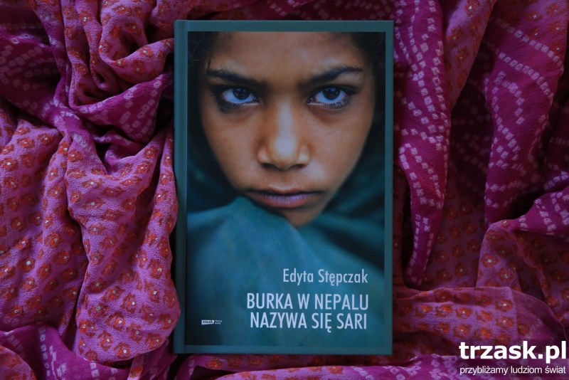 Burka w Nepalu nazywa się sari Edyta Stępczak