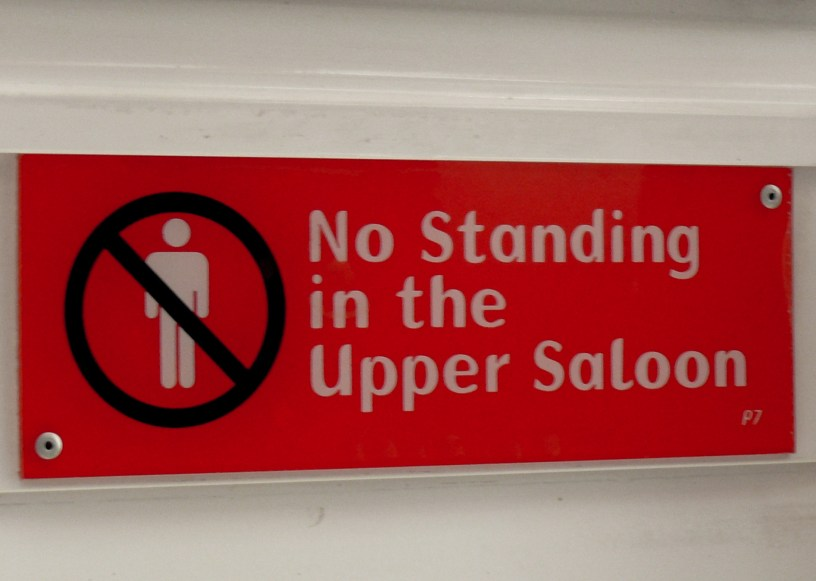 No standing up in the upper saloon