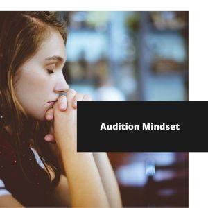 Audition Mindset