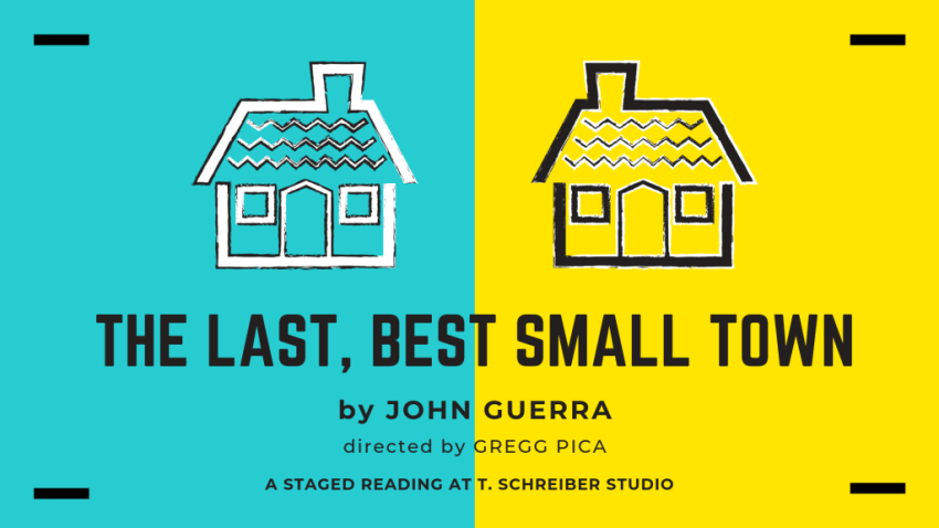 The Last Best Small Town a Staged Reading at T. Schreiber Studio