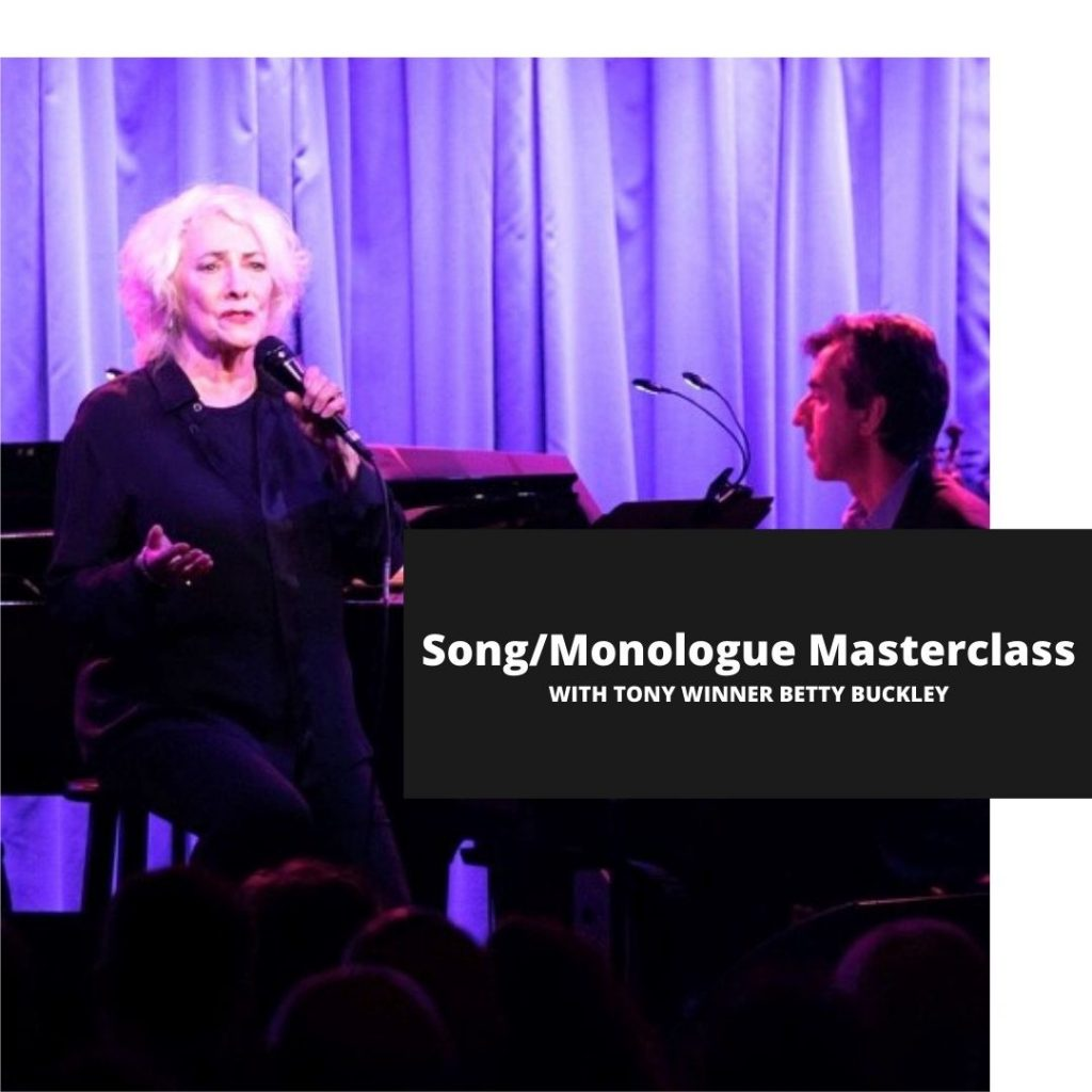 SONG & MONOLOGUE MASTER CLASS WITH BETTY BUCKLEY