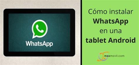 ómo instalar whatsapp en una tablet android blog