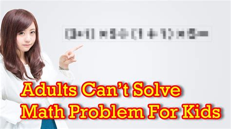 adults solve math problem kids youtube