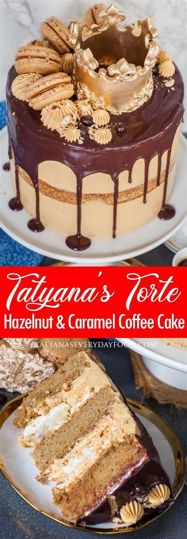 tatyana torte hazelnut caramel coffee cake video recipe