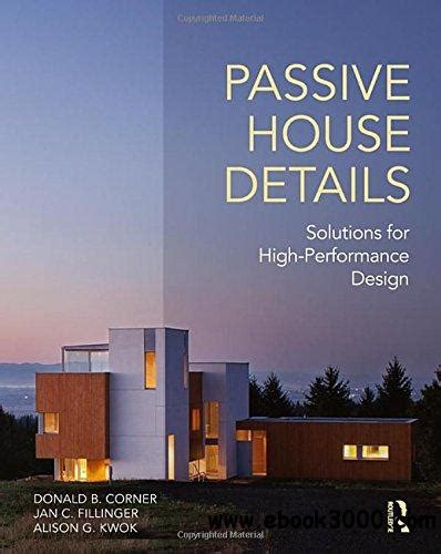 passive house details solutions high performance design free