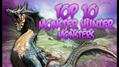 top 10 monster hunter monsters youtube