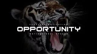 Opportunity Motivational Video & Speech – POWERFUL
