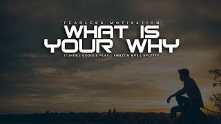 What Is Your WHY – Motivational Video