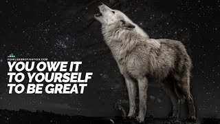You Owe It To Yourself To Be Great – Motivational Speech