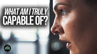 ASK YOURSELF – What Am I Truly Capable of? (Motivational Video)