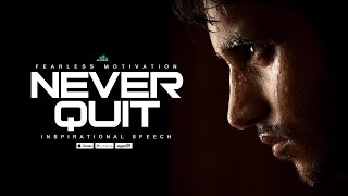 Never Quit – Motivational Speech (V1) Fearless Motivation