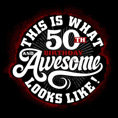 This Is What 50th Birthday Awesome Looks Like Tee Shirt Design Tshirt Factory