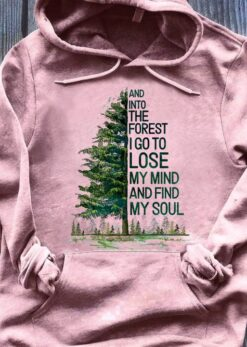 Camping Shirt Forest I Go To Lose My Mind And Find My Soul