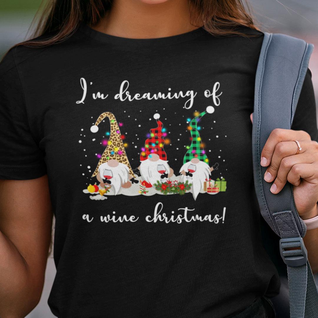 Funny Gnome Shirt I'm Dreaming Of A Wine Christmas