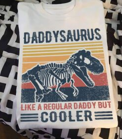 Vintage Daddysaurus Shirt Like A Regular Daddy But Cooler