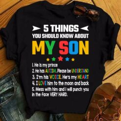 Autism Shirt 5 Things About My Son He Has Autism I'm His Voice