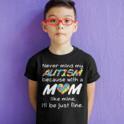 Autism-Shirt-Never-Mind-With-A-Mom-Like-Mine-Just-Fine-Video-Mockup