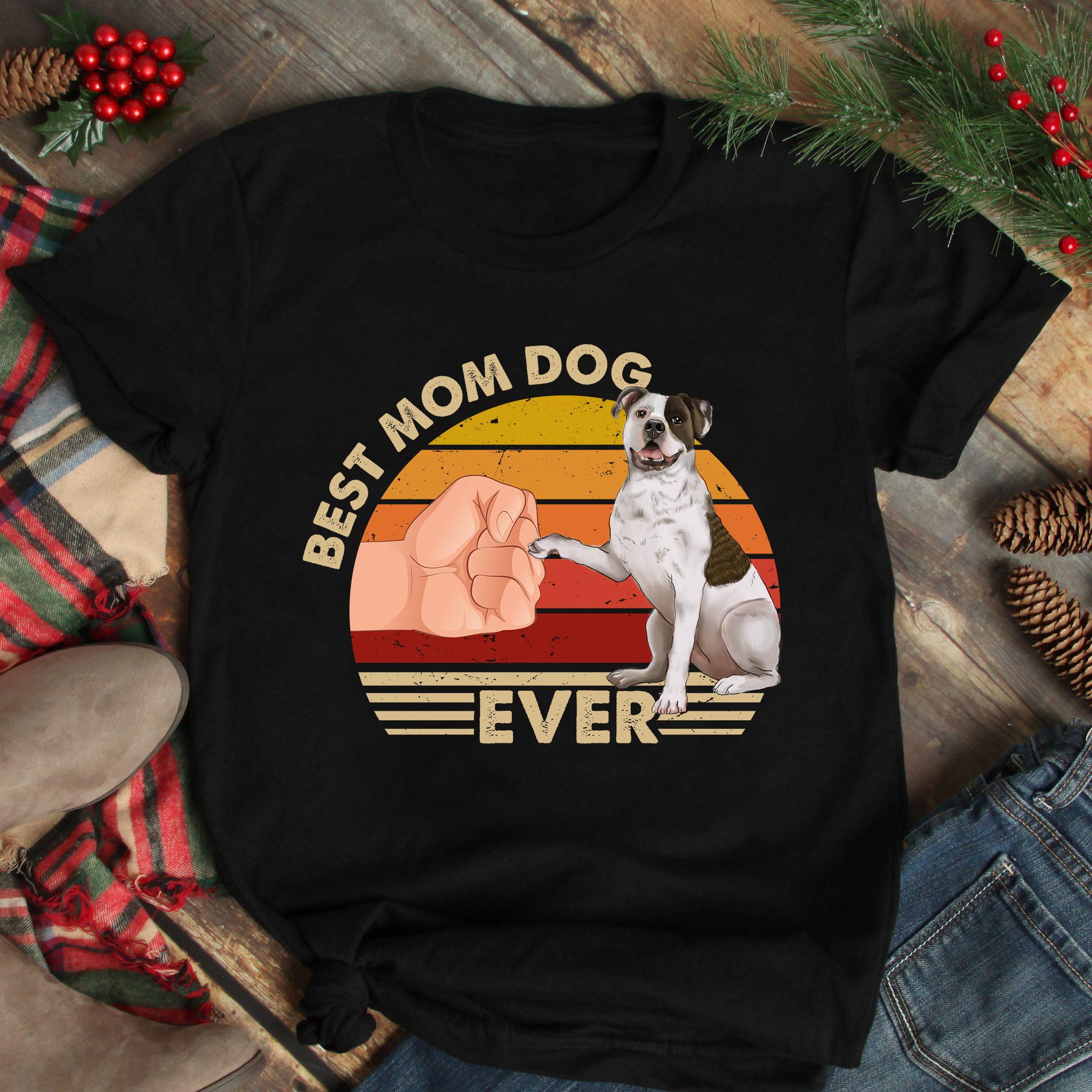 Best Mom Ever Shirt Vintage Best American BullDog Mom Ever
