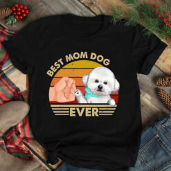 Best Mom Ever Shirt Vintage Best Bichon Dog Mom Ever