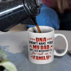 Bonus Mug DNA Didn't Make You My Dad Love Made Us Family