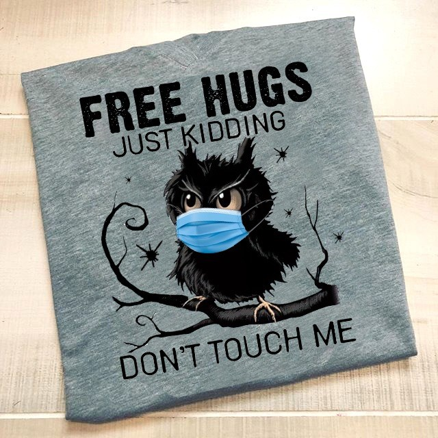 Facemask Owl Shirt Free Hug Just Kidding Don't Touch Me
