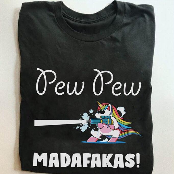 Funny Crazy Unicorn Shirt Pew Pew Madafakas