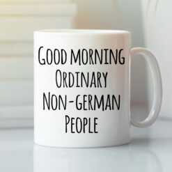German Mug Good Morning Ordinary Non- German People