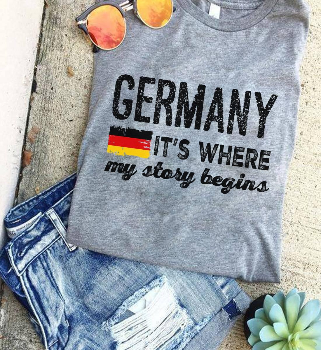 German Shirt It's Where My Story Begins German Flag