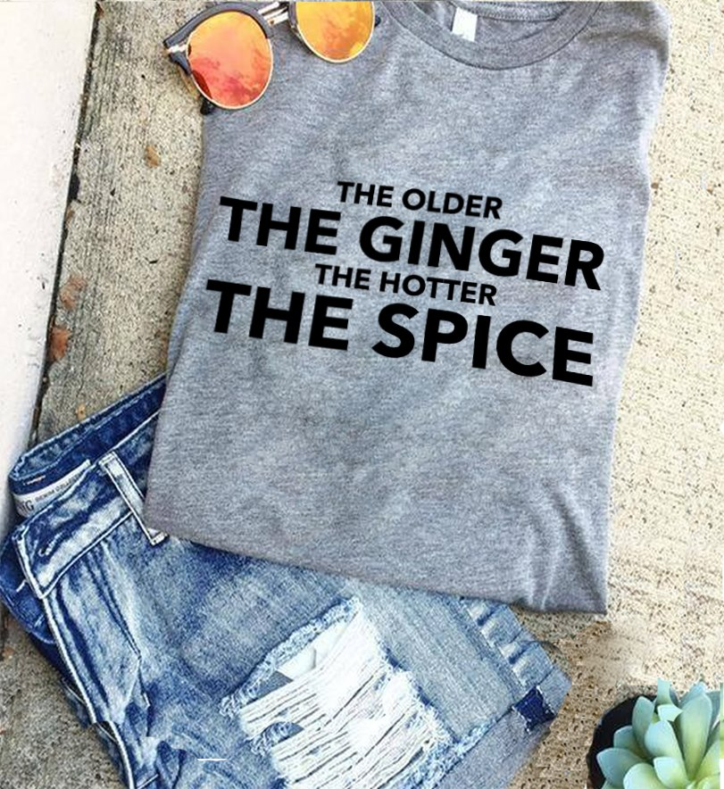 Ginger Shirt The Older The Ginger The Hotter The Spice