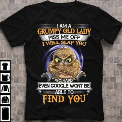 Grumpy Old Lady Shirt Owl Piss Me Off I Will Slap You So Hard