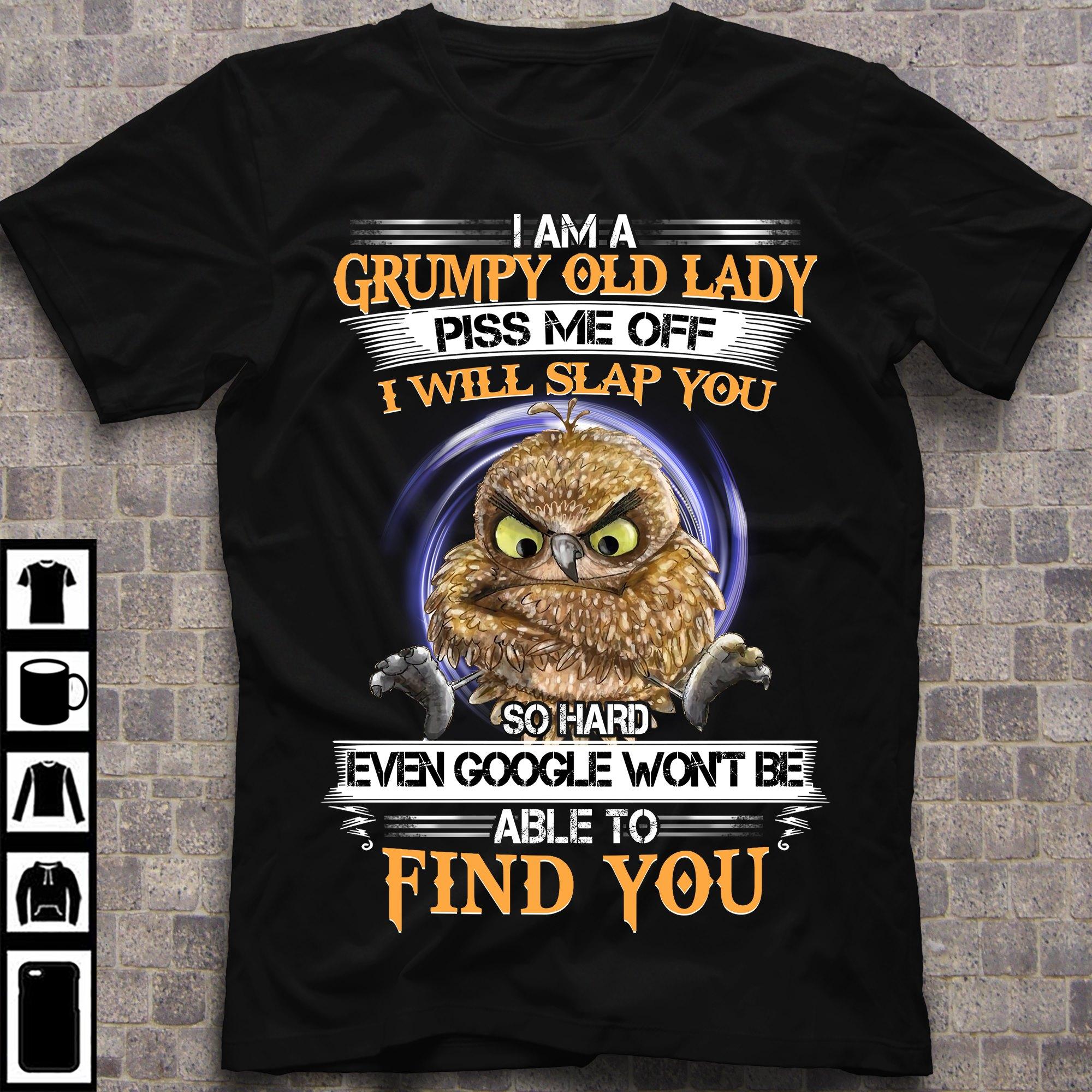 Grumpy Old Lady Shirt Owl Piss Me Off I Will Slap You So Hard