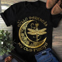 Hello Darkness My Old Friend Shirt Crescent Moon Dragonfly