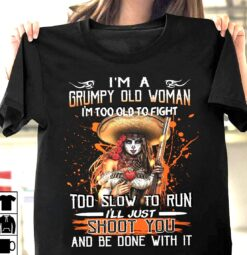 Mexican Woman Shirt Grumpy Old Woman Too Old To Fight