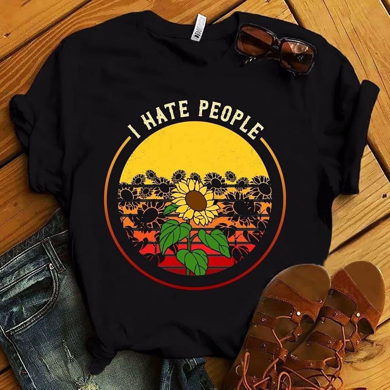 Sunflower Shirt I Hate People Sunset Vintage Retro